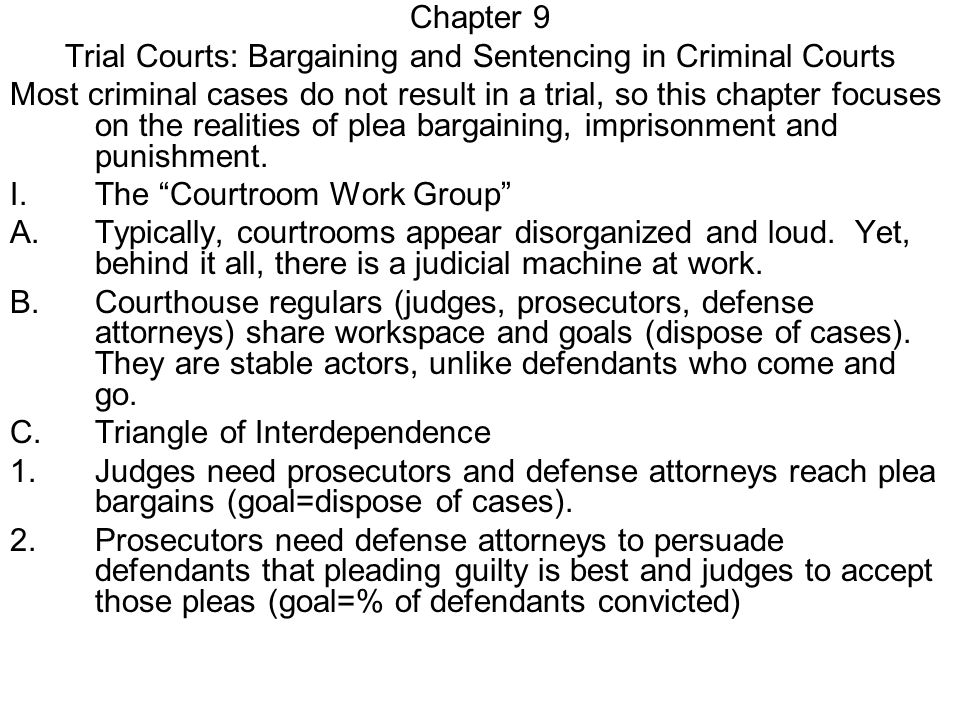 3.Defense attorneys need prosecutors to not pursue or give harsh sentences (goal=minimize penalties).