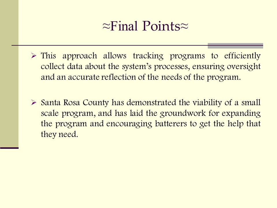 ≈Final Points ≈  This approach allows tracking programs to efficiently collect data about the system's processes, ensuring oversight and an accurate reflection of the needs of the program.