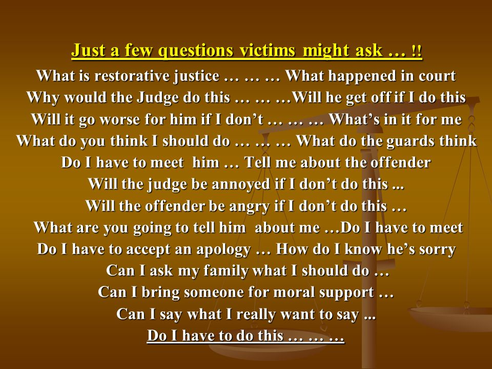 Just a few questions victims might ask … !.