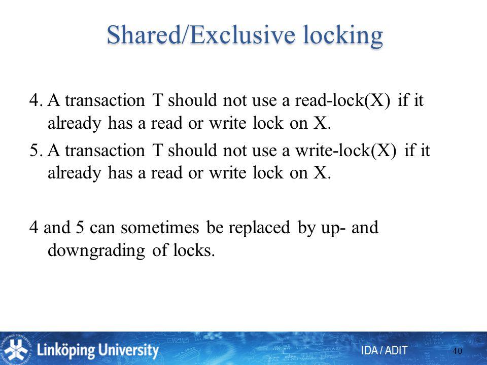 IDA / ADIT 40 Shared/Exclusive locking Shared/Exclusive locking 4.