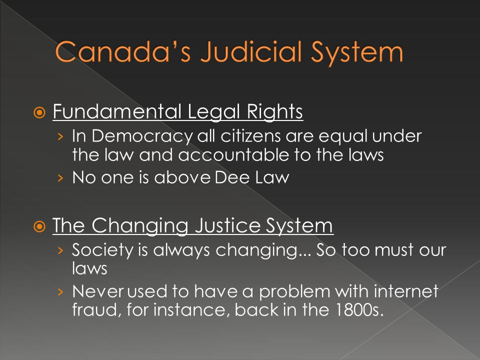  Attitudes Toward the Law › Confidence in the legal system has diminished due to corruption and failure › Often a particular case can highlight attitudes towards an issue (like racism, marijuana legalization, etc)  Wrongful Convictions › Canadian Justice is based on the idea that you are innocent until proven guilty › Sometimes evidence is mis-interpreted, or mismanaged, resulting in a wrongful conviction