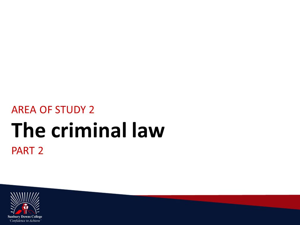 AREA OF STUDY 2 The criminal law PART 2
