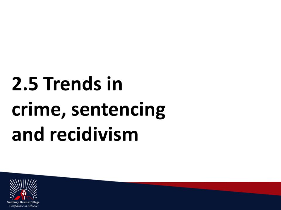 2.5 Trends in crime, sentencing and recidivism