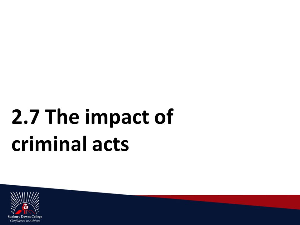 2.7 The impact of criminal acts