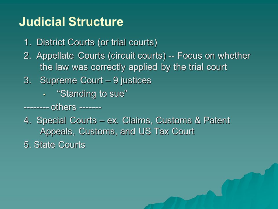 1. District Courts (or trial courts) 2.