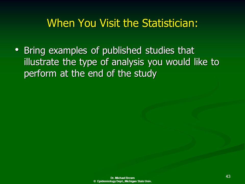 43 Dr. Michael Brown © Epidemiology Dept., Michigan State Univ.