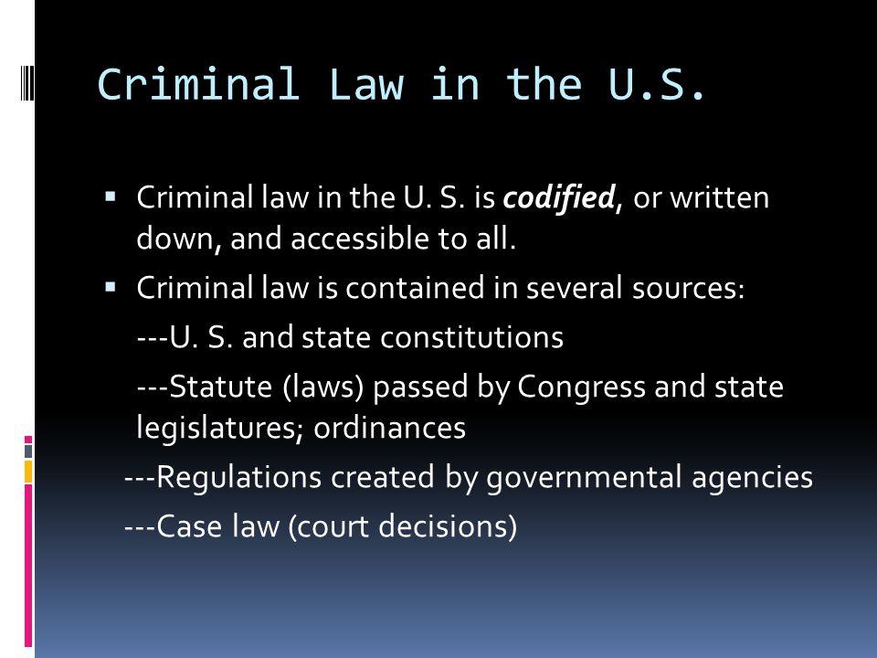 Criminal Law in the U.S.  Criminal law in the U.