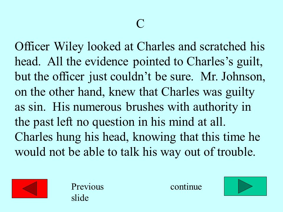 C Officer Wiley looked at Charles and scratched his head.