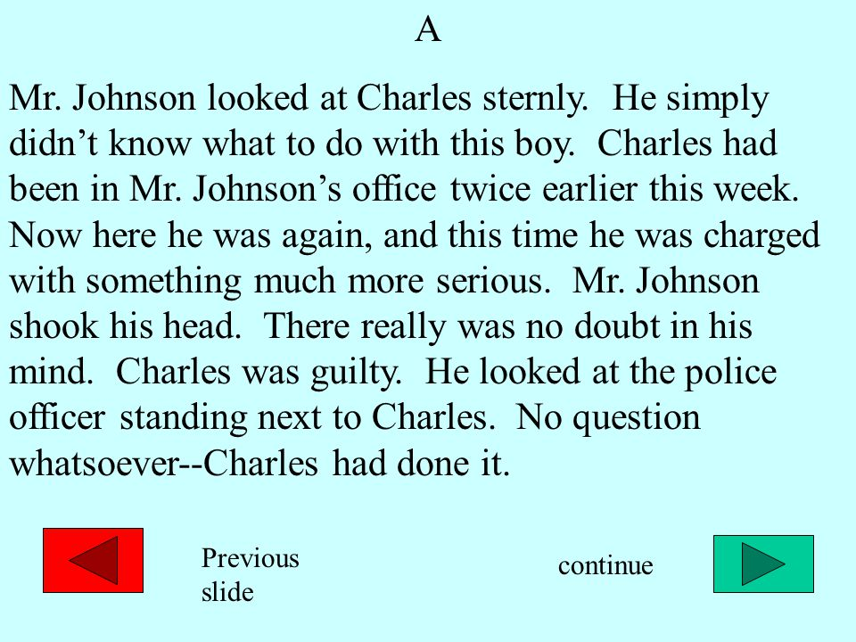 A Mr. Johnson looked at Charles sternly. He simply didn't know what to do with this boy.