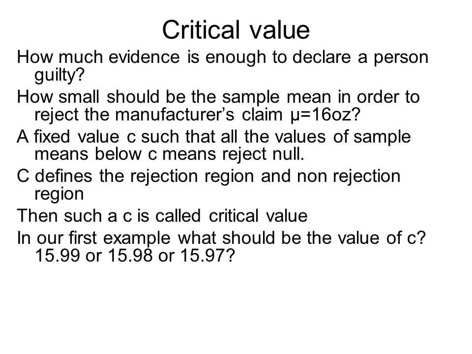 Critical value How much evidence is enough to declare a person guilty.