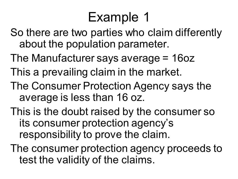 Examples H0 : person is innocent H1: Person is guilty Actual situation Person is innocentPerson is guilty Our Decision Person is guiltyType I errorCorrect decision Person is not guiltyCorrect decisionType II error Type I error: Declaring an innocent person guilty (based on evidences available) Type II error : the person has committed the crime but due to lack of evidences is declared not guilty.