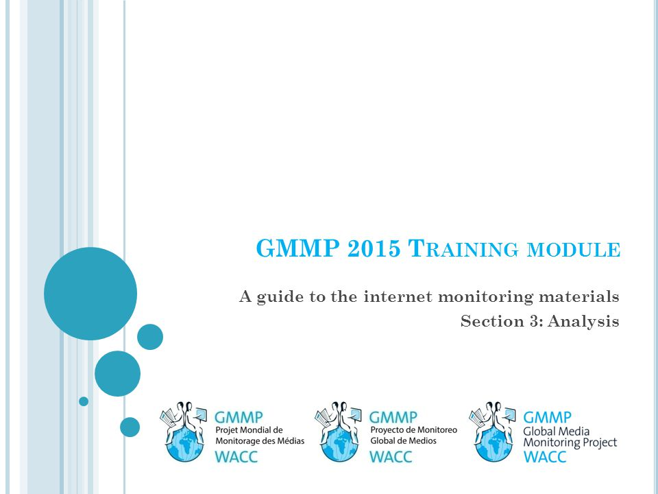 GMMP 2015 T RAINING MODULE A guide to the internet monitoring materials Section 3: Analysis