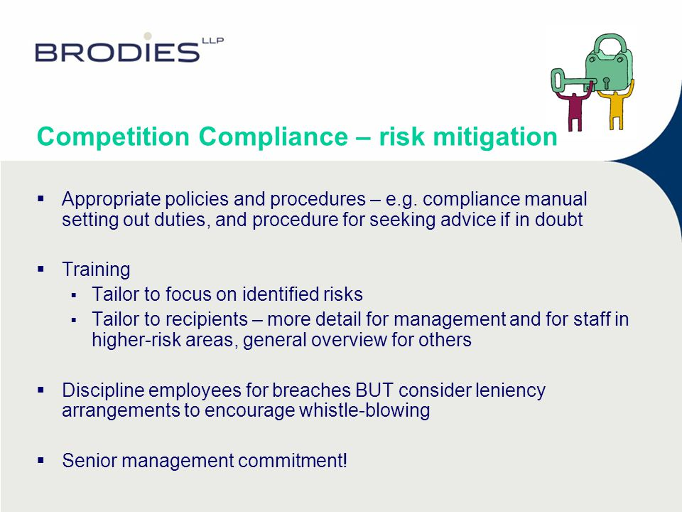 Competition Compliance – risk mitigation  Appropriate policies and procedures – e.g.