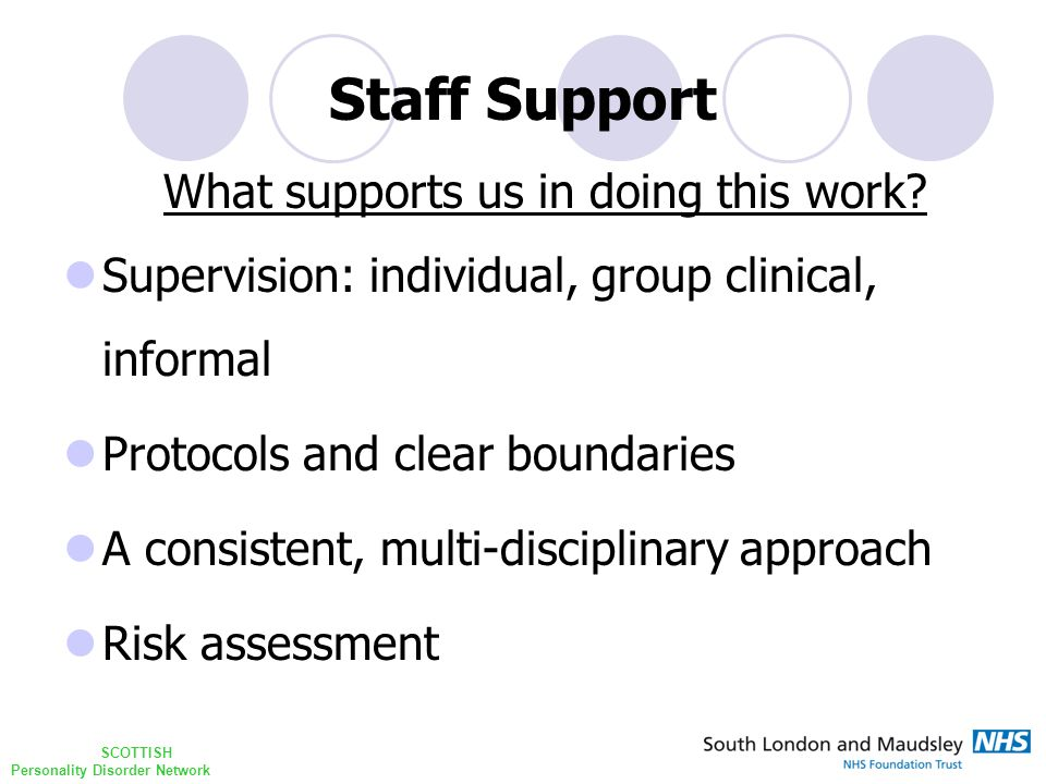 SCOTTISH Personality Disorder Network Staff Support What supports us in doing this work.
