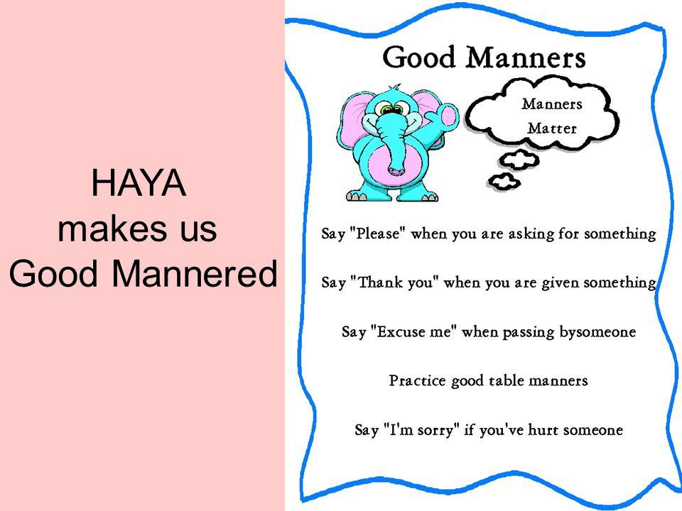 HAYA makes us Good Mannered