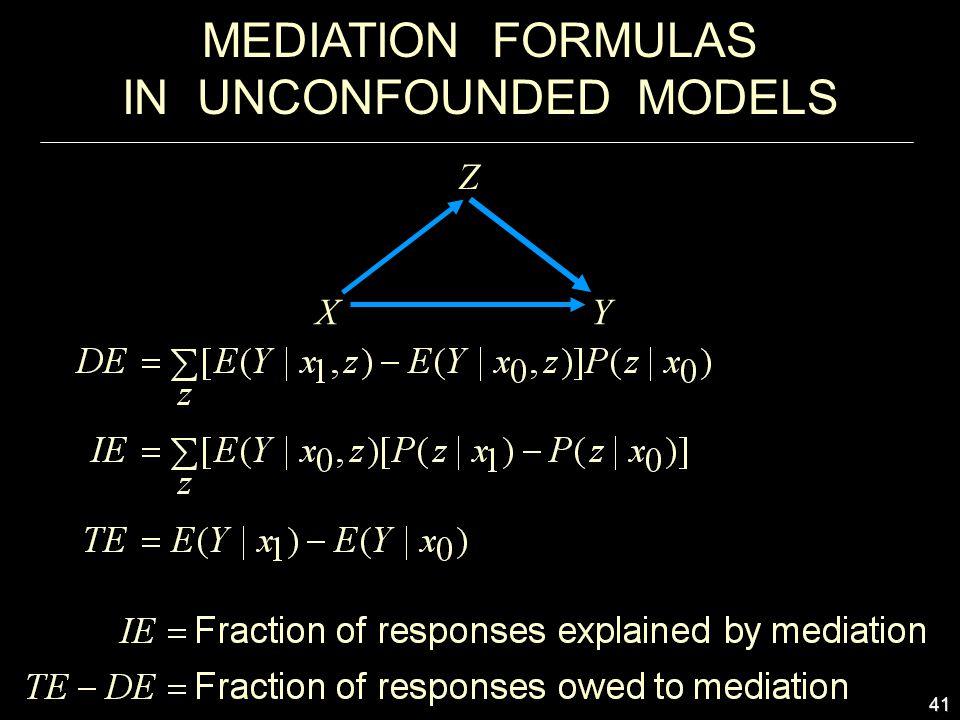 41 MEDIATION FORMULAS IN UNCONFOUNDED MODELS X Z Y