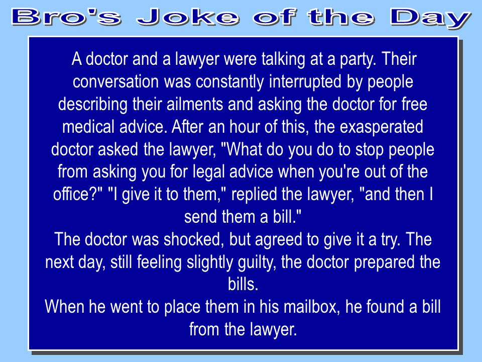 A doctor and a lawyer were talking at a party.