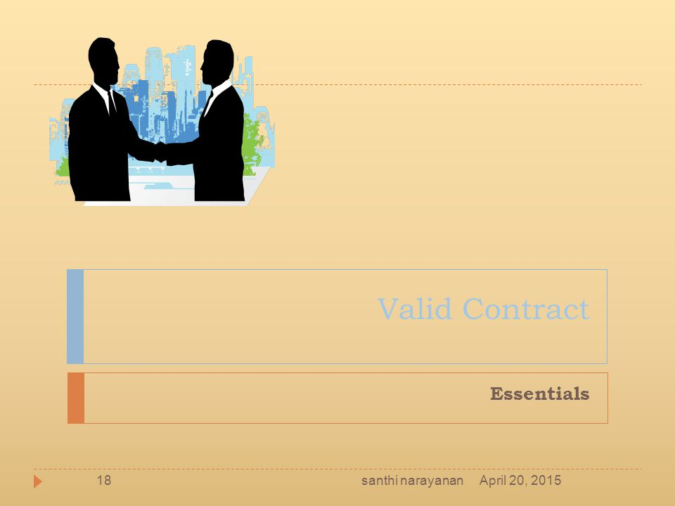 Valid Contract Essentials April 20, 201518santhi narayanan