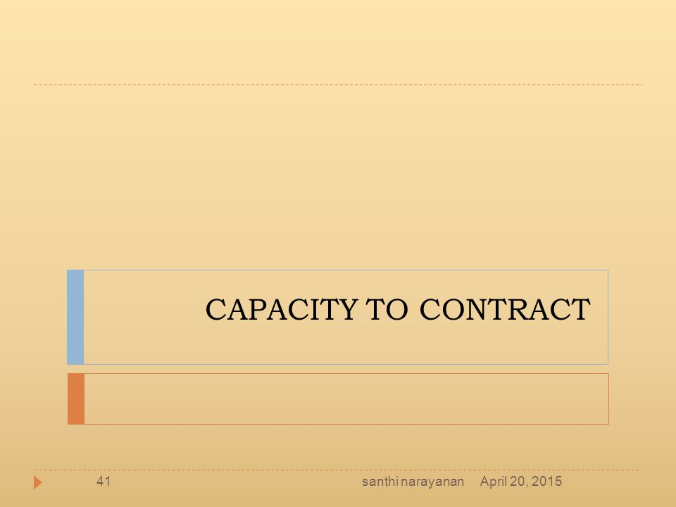 CAPACITY TO CONTRACT April 20, 2015santhi narayanan41