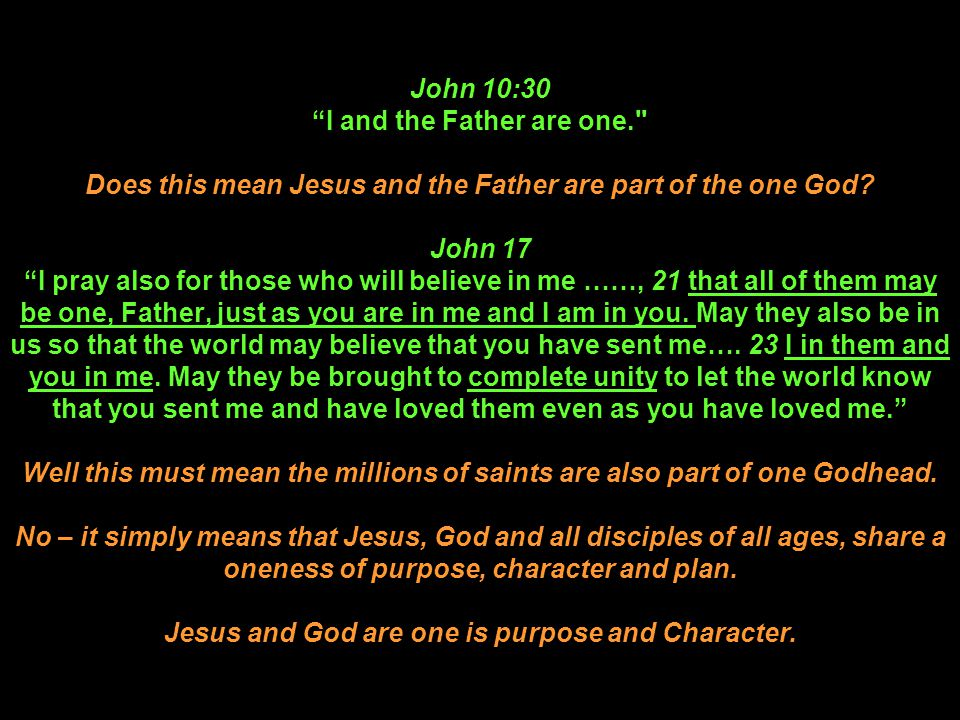 """John 10:30 """"I and the Father are one."""