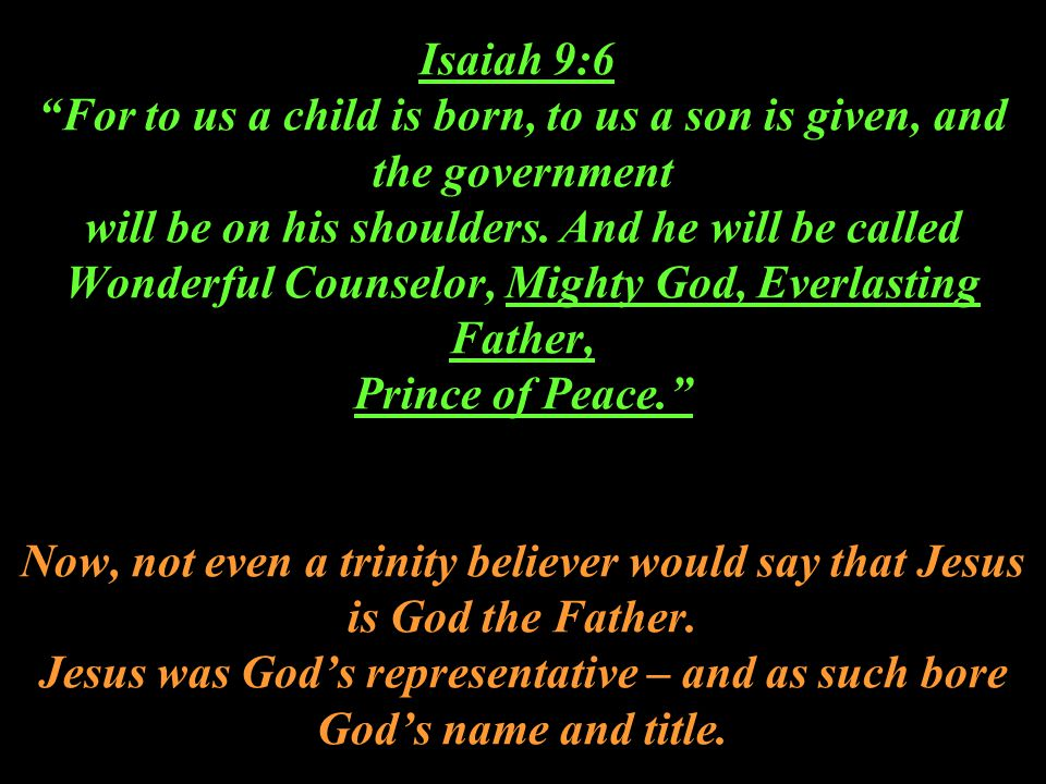"""Isaiah 9:6 """"For to us a child is born, to us a son is given, and the government will be on his shoulders. And he will be called Wonderful Counselor, M"""