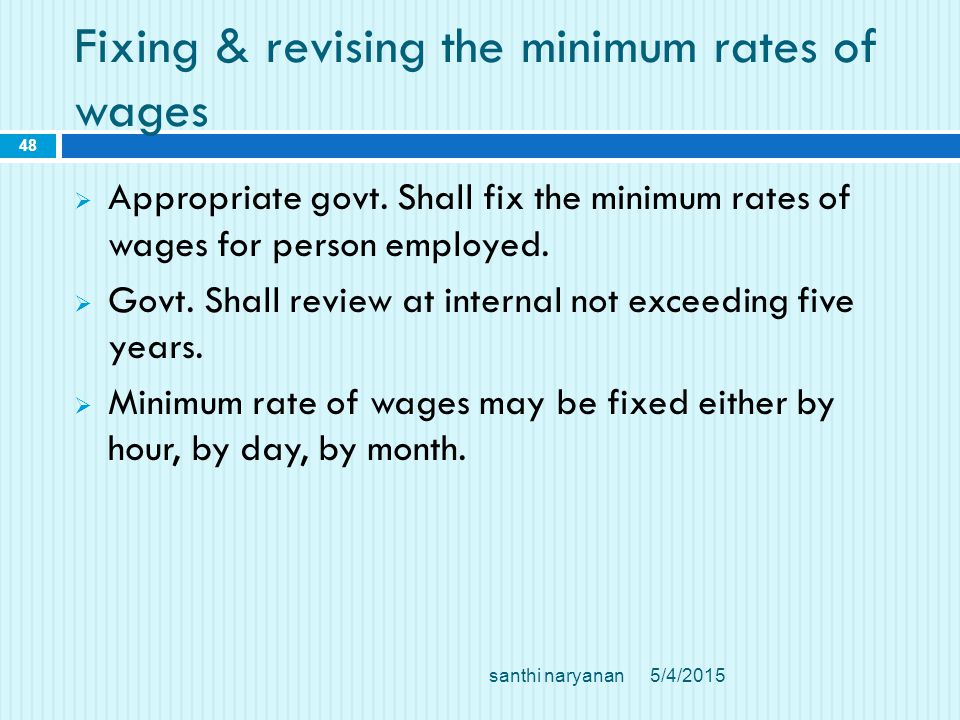 Fixing & revising the minimum rates of wages  Appropriate govt.