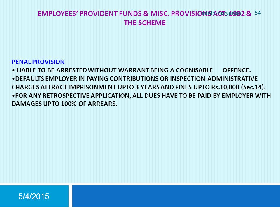 EMPLOYEES' PROVIDENT FUNDS & MISC. PROVISIONS ACT.
