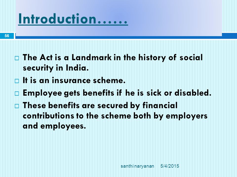 Introduction……  The Act is a Landmark in the history of social security in India.