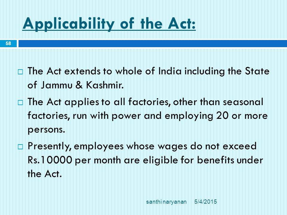 Applicability of the Act:  The Act extends to whole of India including the State of Jammu & Kashmir.