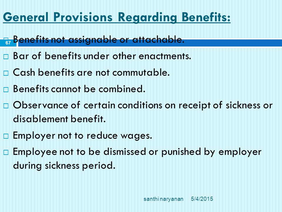 General Provisions Regarding Benefits:  Benefits not assignable or attachable.  Bar of benefits under other enactments.  Cash benefits are not comm
