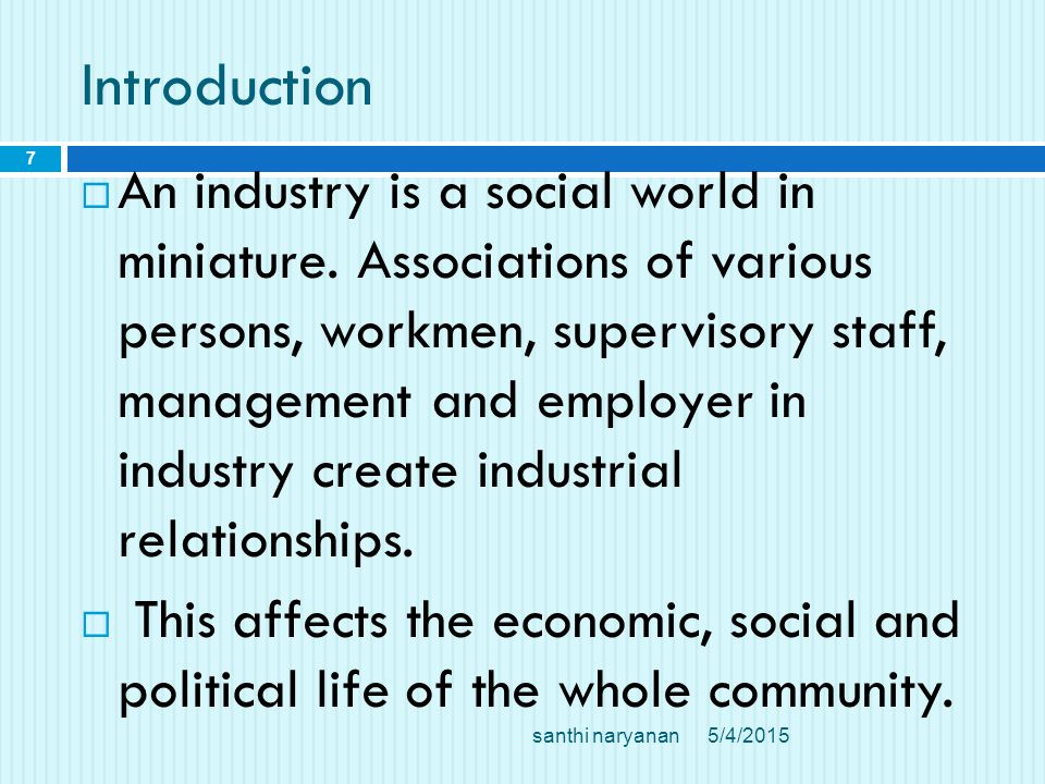Introduction  An industry is a social world in miniature.