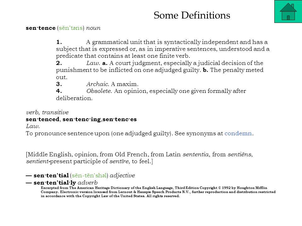 Some Definitions sen·tence (sĕn ʹ t ə ns) noun 1.