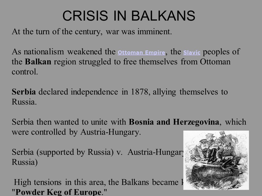 CRISIS IN BALKANS At the turn of the century, war was imminent.