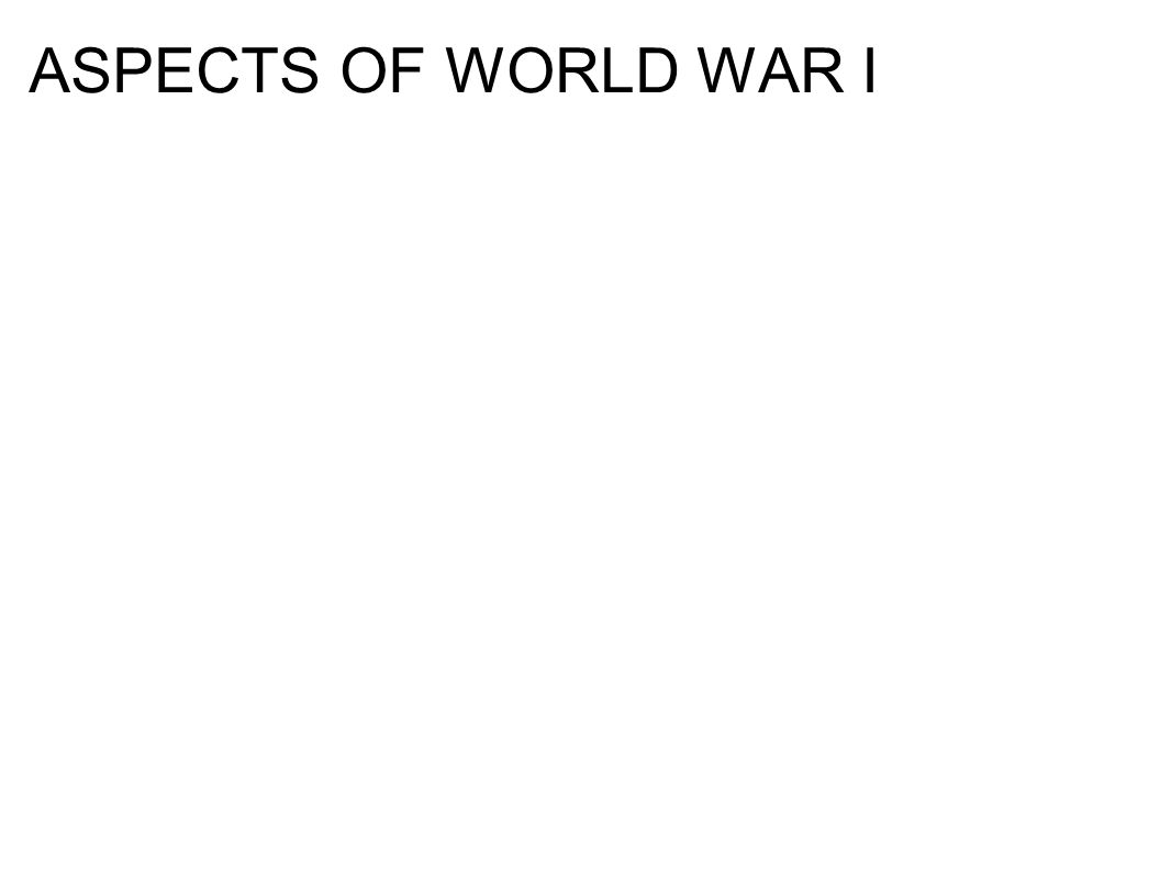 ASPECTS OF WORLD WAR I
