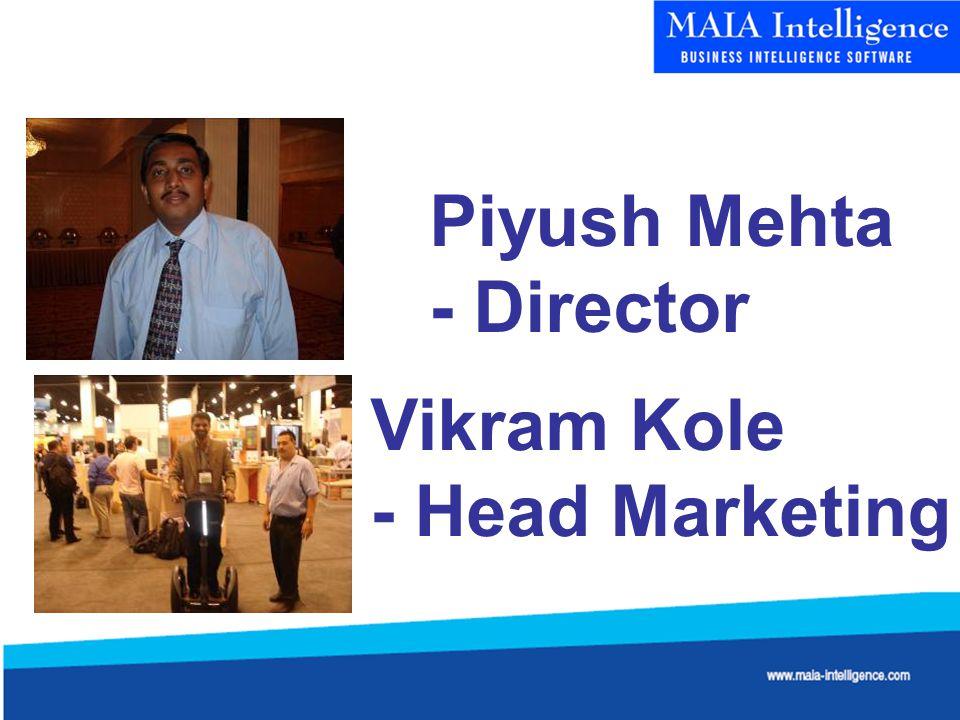 Piyush Mehta - Director Vikram Kole - Head Marketing