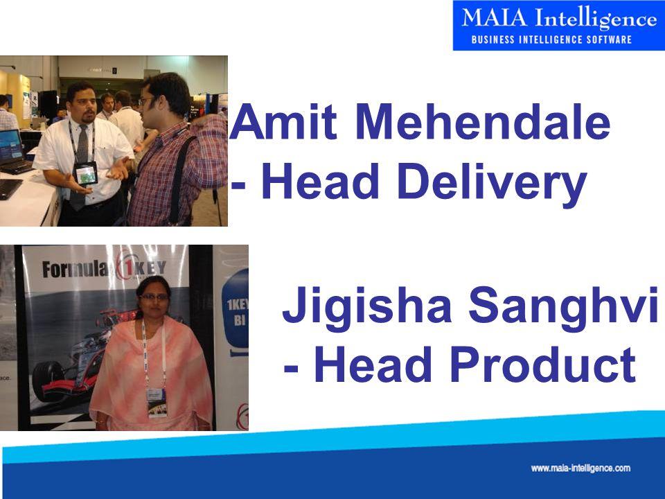 Jigisha Sanghvi - Head Product Amit Mehendale - Head Delivery