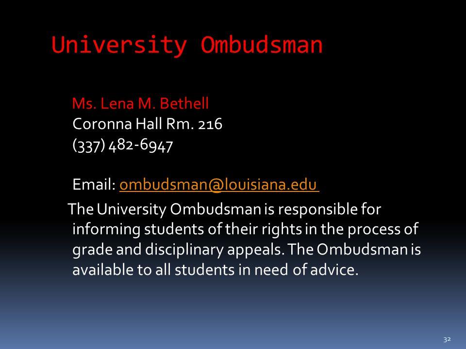 32 University Ombudsman Ms. Lena M. Bethell Coronna Hall Rm.