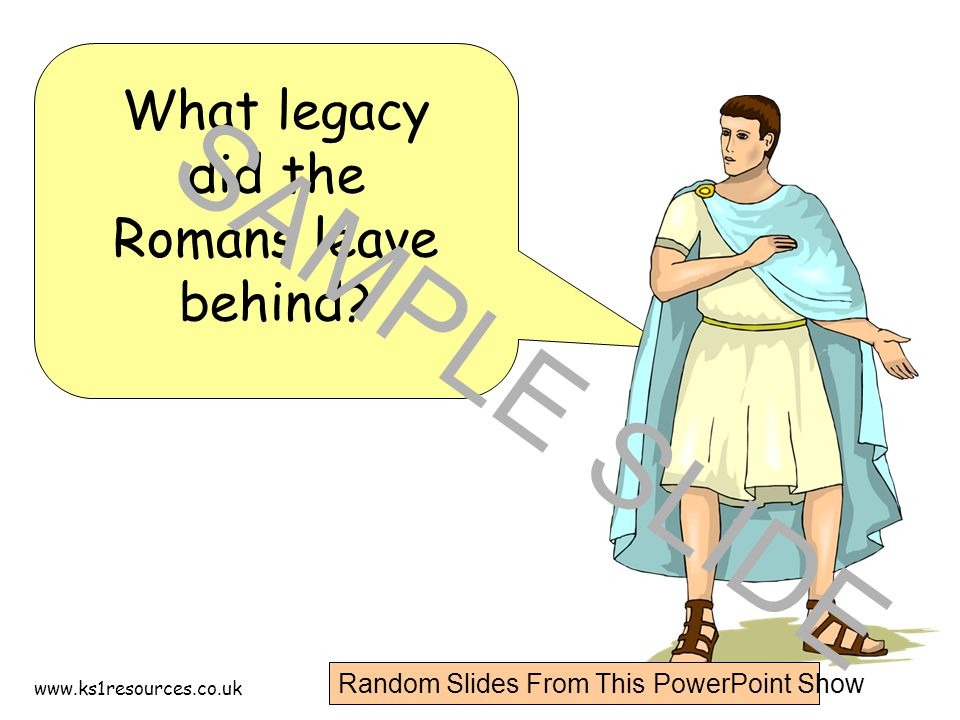 www.ks1resources.co.uk A lot of people think the most impressive Roman legacy is their magnificent buildings.