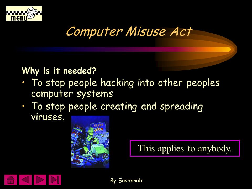 By Savannah Offence 1 Unauthorised access to computer material e.g looking or changing somebody s files without their permission.