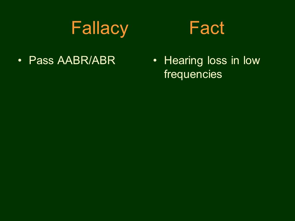 FallacyFact Pass AABR/ABRHearing loss in low frequencies