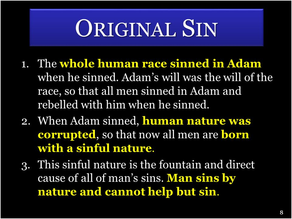 1.The whole human race sinned in Adam when he sinned.