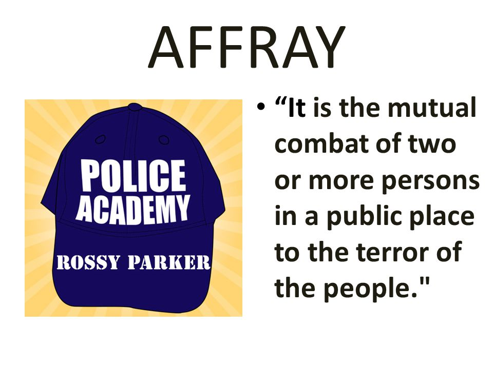 AFFRAY All persons guilty of an affray shall be guilty of a misdemeanor of the first degree, punishable as provided in s.