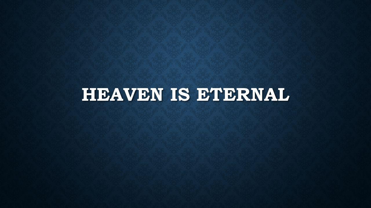 HEAVEN IS ETERNAL