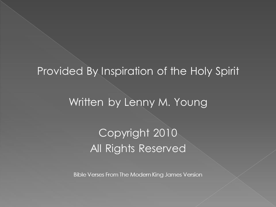 Provided By Inspiration of the Holy Spirit Written by Lenny M.