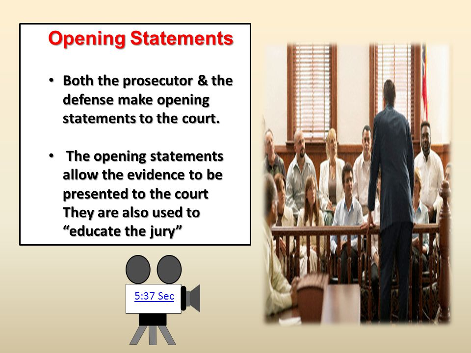 Opening Statements Both the prosecutor & the defense make opening statements to the court.