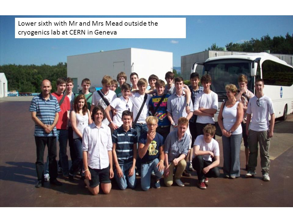 Lower sixth with Mr and Mrs Mead outside the cryogenics lab at CERN in Geneva