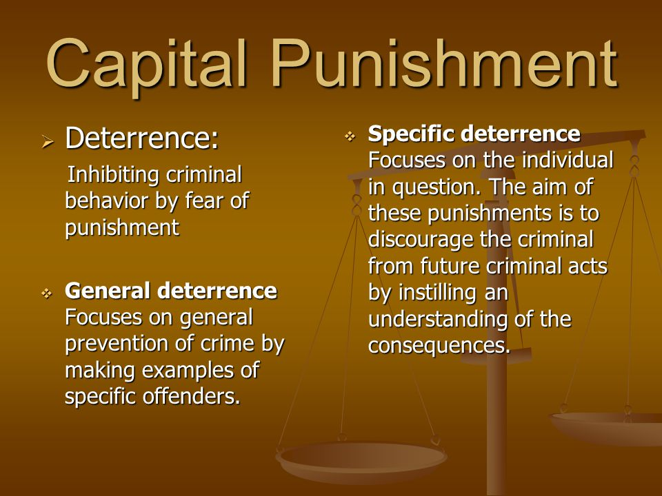 the true deterrents of capital punishment Death penalty arguments: deterrent or revenge (pros and cons) introduction what is capital punishment capital punishment one side may say deterrence.