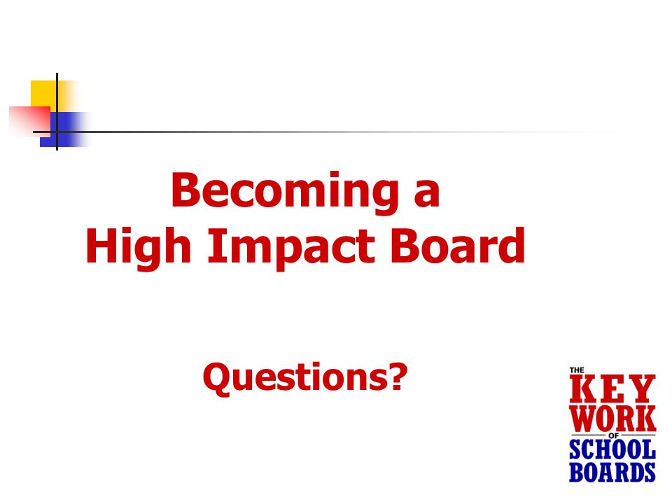 Becoming a High Impact Board Questions
