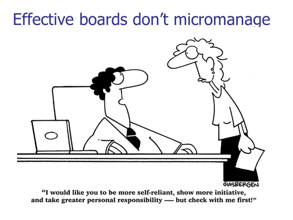 Effective boards don't micromanage
