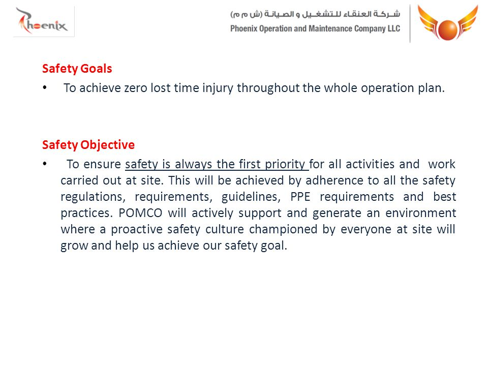 Safety Goals To achieve zero lost time injury throughout the whole operation plan.